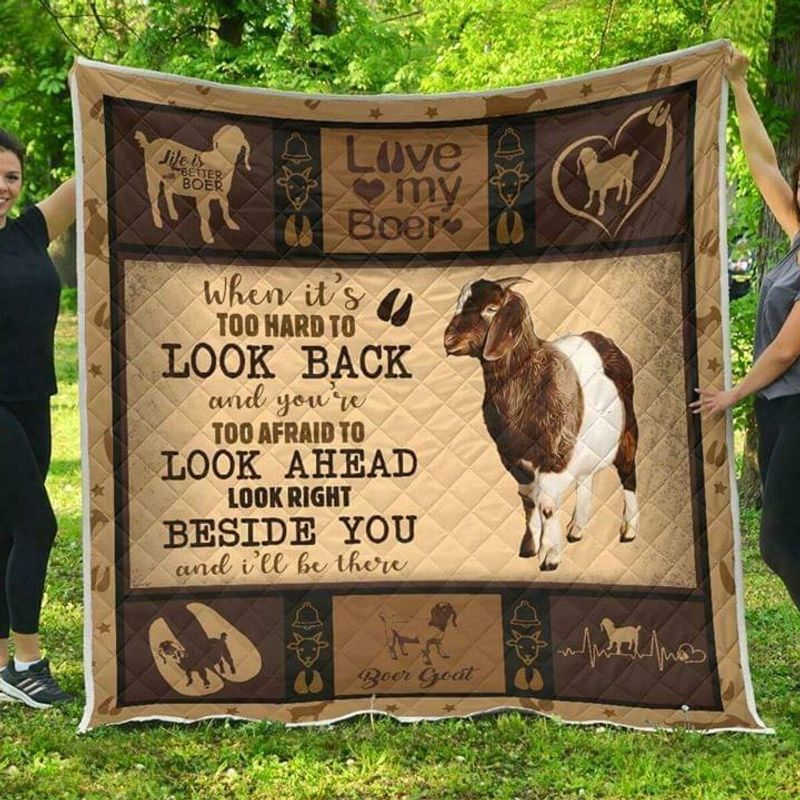 Boer When Its Too Hard To Look Back Look Right Beside You Polycotton Quilt