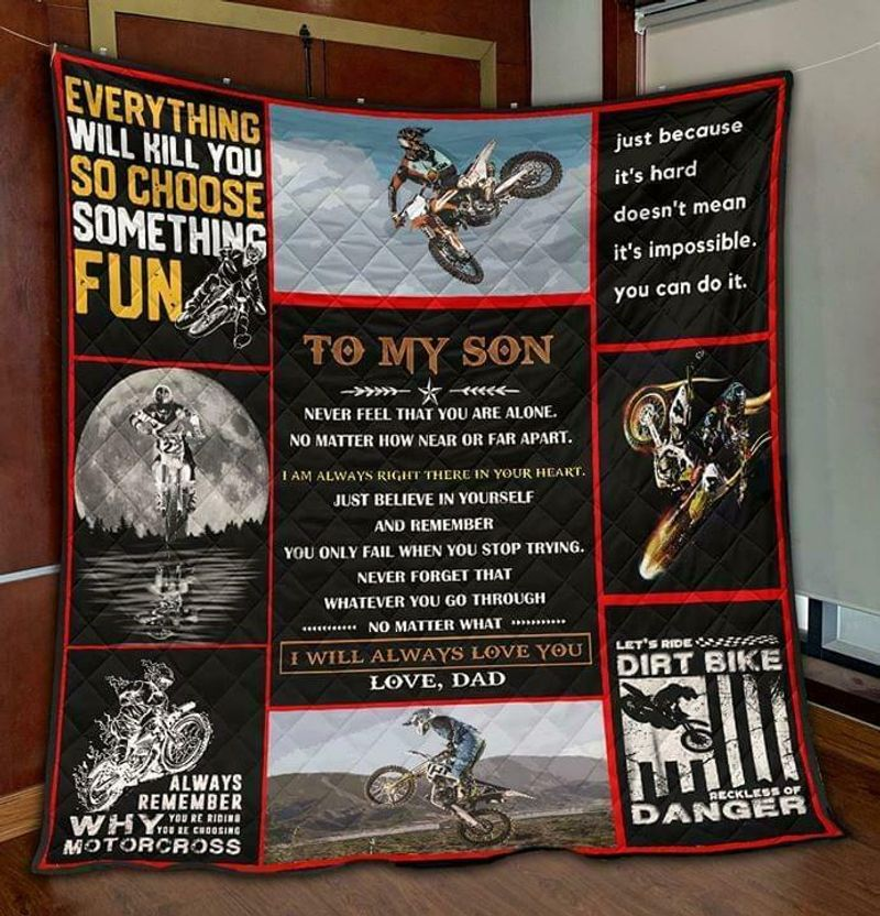 Biker To My Son Never Feel That Youre Alone Ill Always Love You Love Dad Quilt