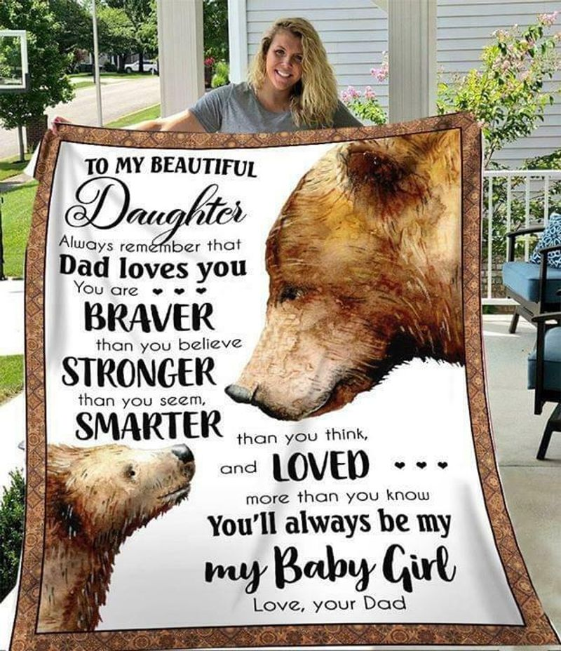 Bear To My Beautiful Daughter Youll Always Be My Baby Girl Love Your Dad Quilt