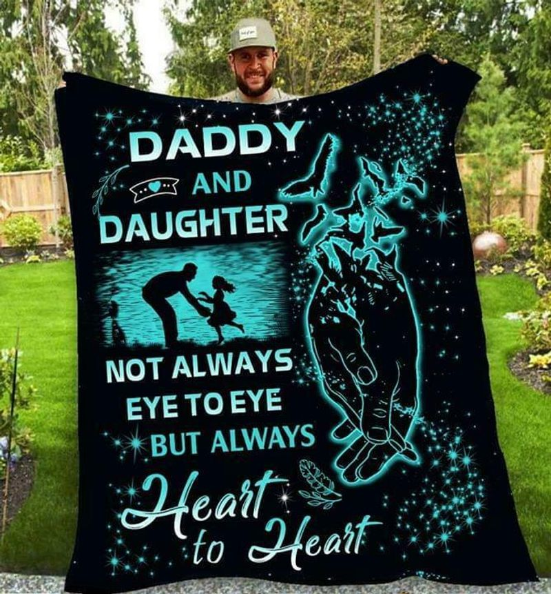 Daddy & Daughter Not Always Eye To Eye But Always Heart To Heart Quilt 3 Sizes