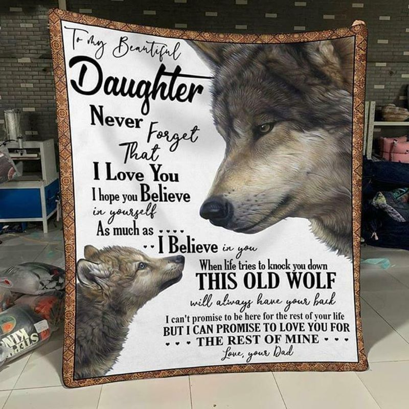 Wolf To My Beautiful Daughter Never Forget That I Love You Love You Dad Quilt