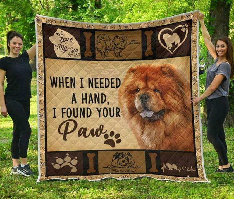 Chowchow When I Needed A Hand I Found Your Paw Poly Cotton Quilt 3 Sizes