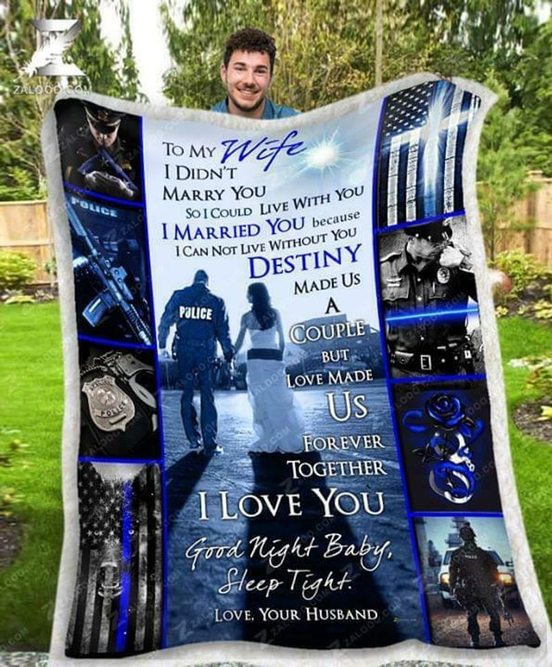 Police To My Wife I Didnt Marry You So I Could Live With You Quilt 3 Sizes