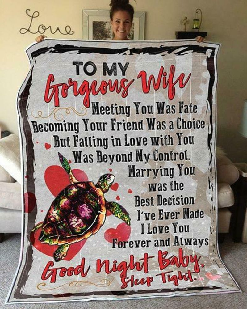 Turtle To My Gorgeous Wife Meeting You Was Fate Good Night Baby Quilt 3 Sizes