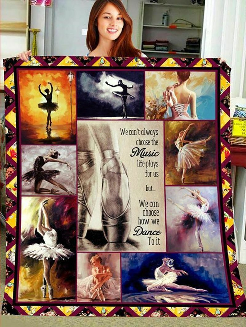 Ballet We Cant Always Choose The Music Life Plays For Us Preshrunk Quilt