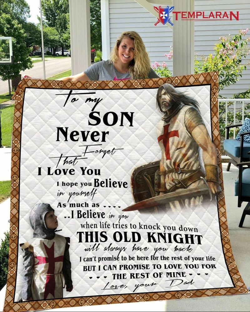 To My Son This Old Knight Will Always Have Your Back Love Your Dad Quilt 3 Sizes