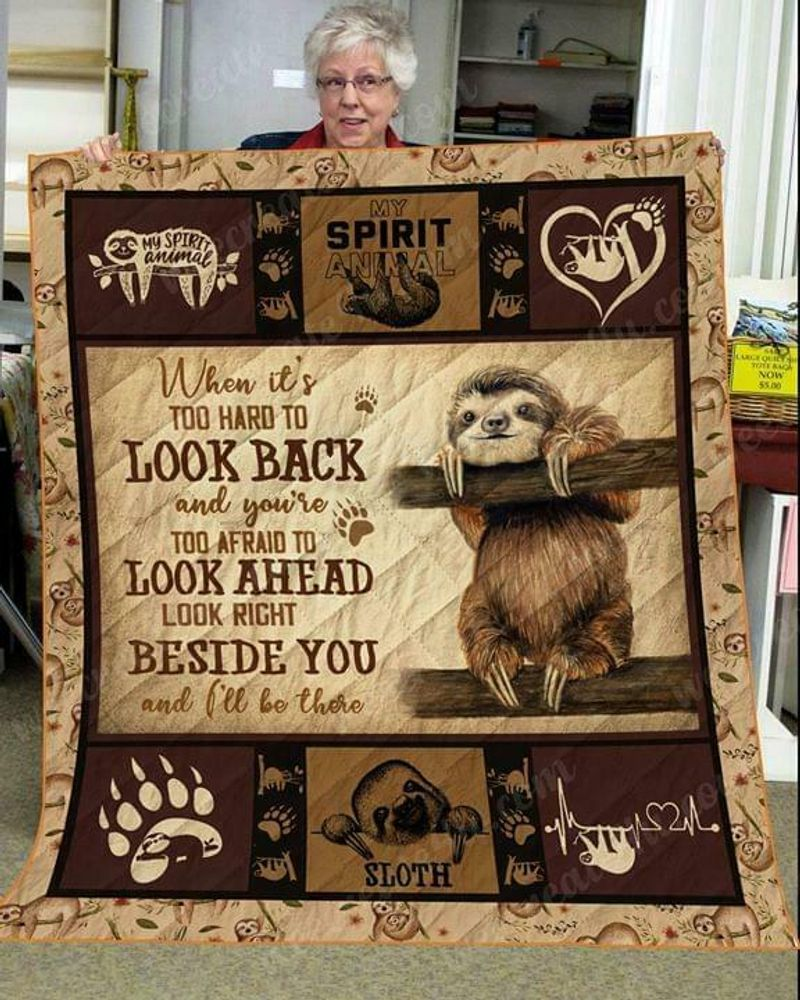 Sloth When Its Too Hard To Look Back Look Right Beside You Cotton Quilt 3 Sizes