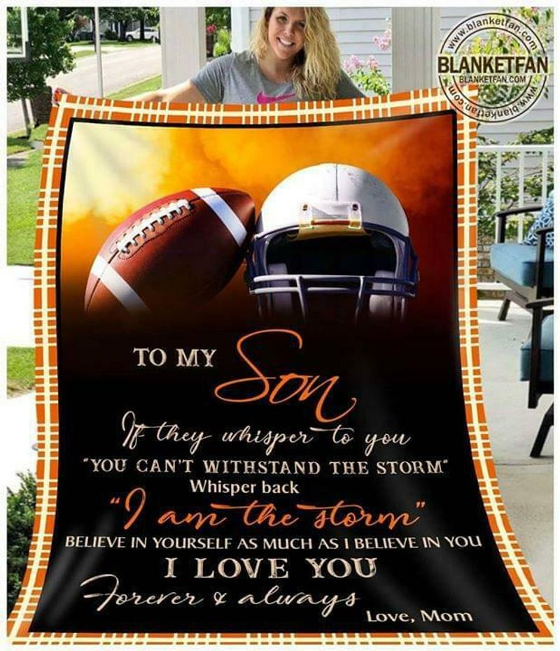 Football O My Son Whisper Back Im The Storm I Love You Forever & Always Quilt