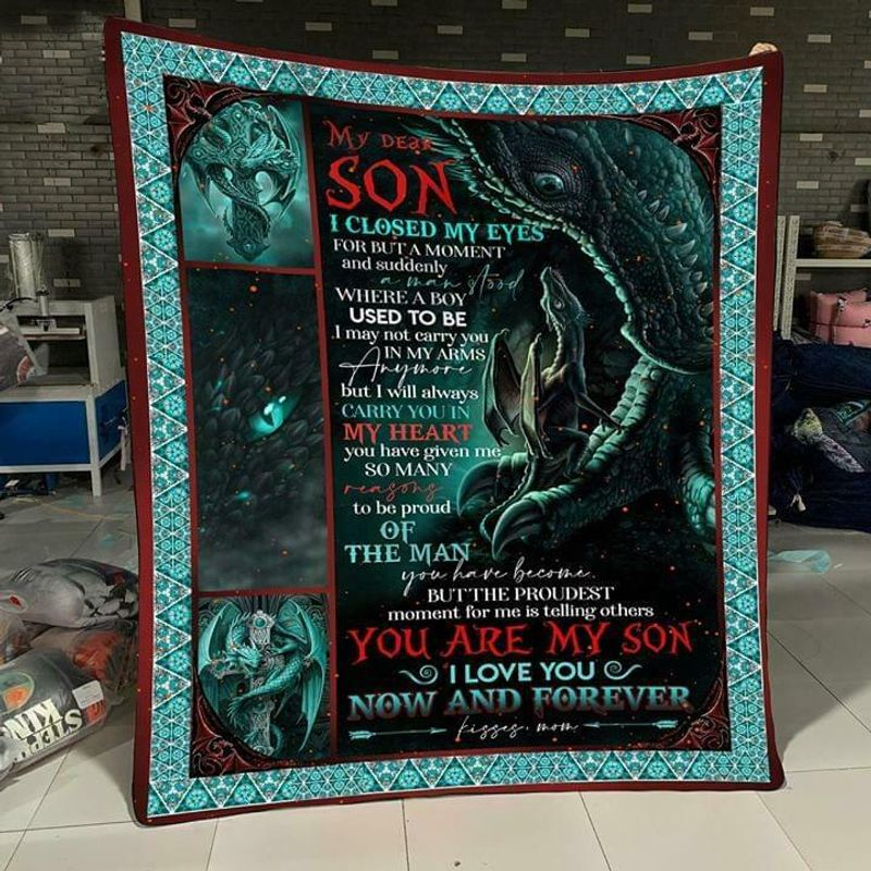 Dragon My Dear Son You Are My Son I Love You Now And Forever Kisses Mom Quilt