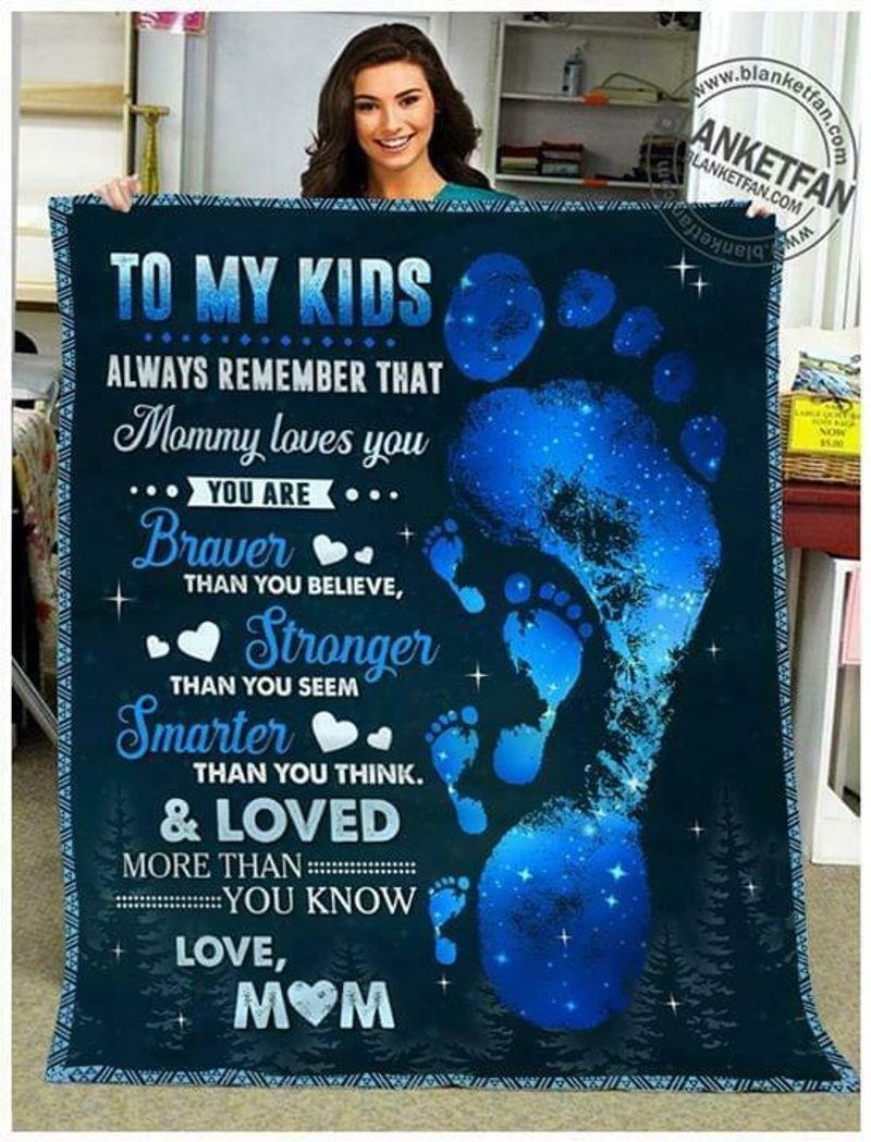 To My Kids Always Remember Youre Love More Than You Know Love Mom Cotton Quilt