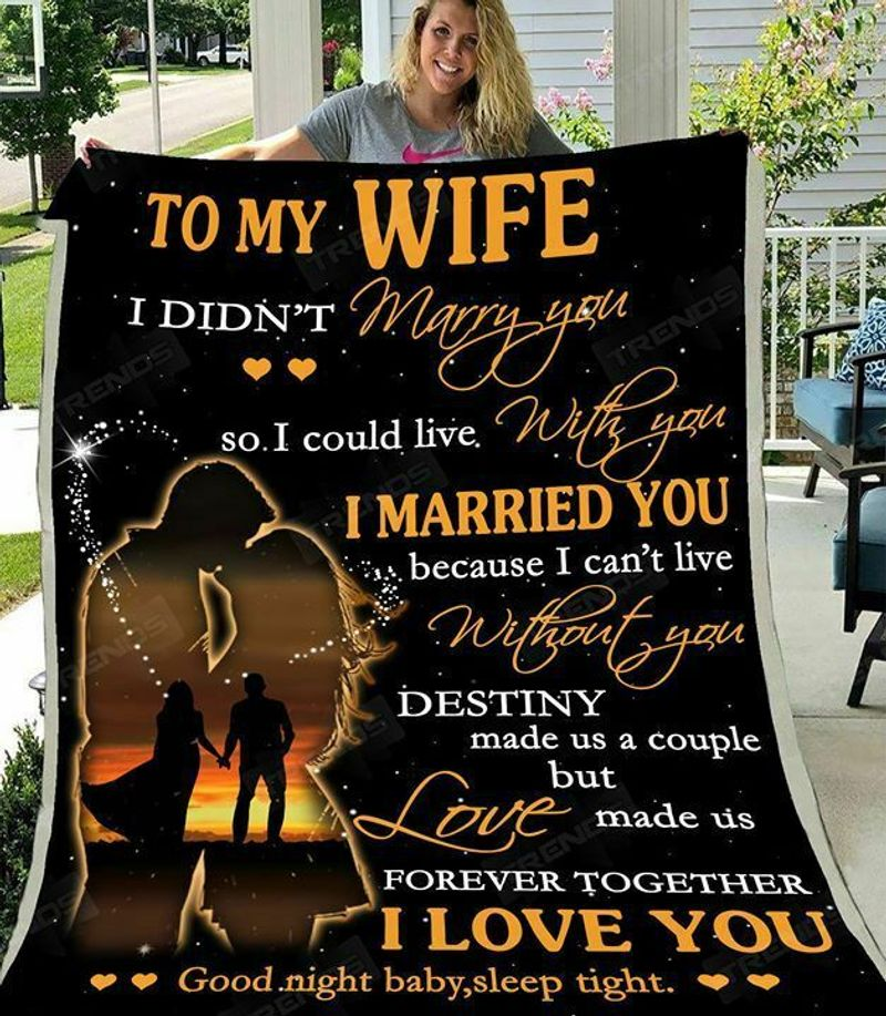 To My Wife I Married You Because I Cant Live Without You I Love You Quilt