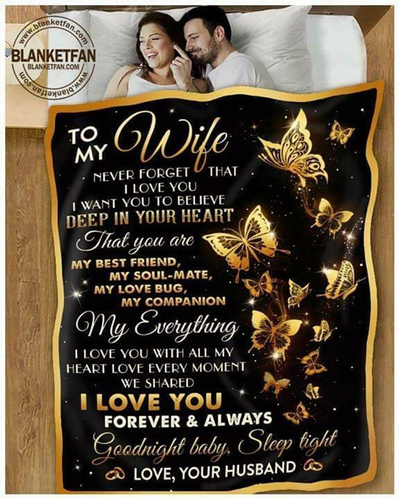 To My Wife Never Forget That I Love You Youre My Best Friend My Soul-mate Quilt