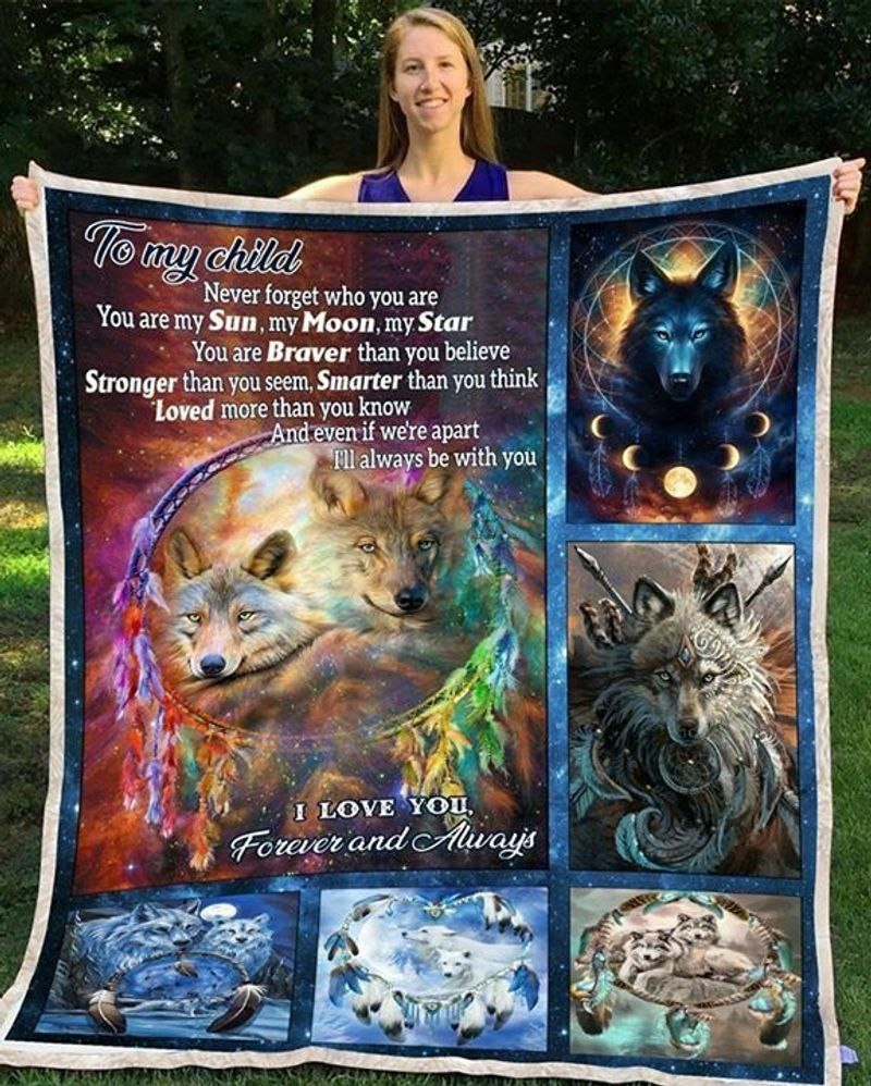 Wolf To My Child Never Forget Who You Are Youre My Sun Moon Star Cotton Quilt