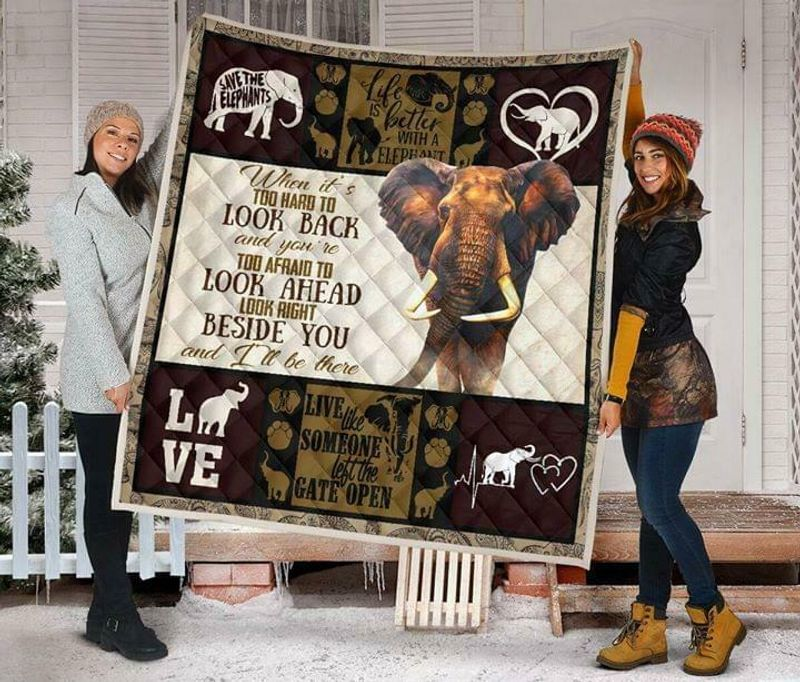 Elephant When Its Too Hard To Look Back Look Right Beside You Cotton Quilt