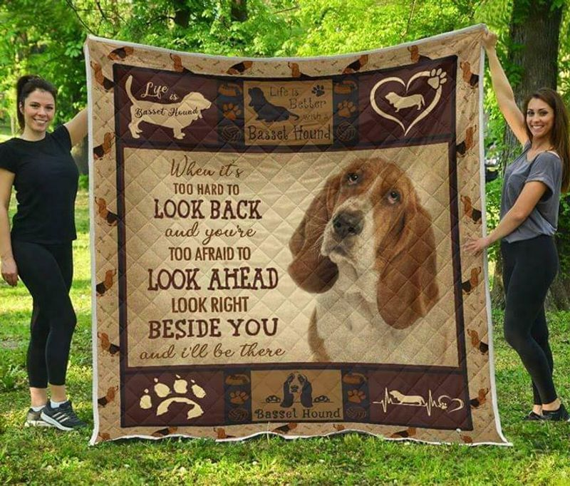 Basset When Its Too Hard To Look Back Look Beside You Polycotton Quilt 3 Sizes