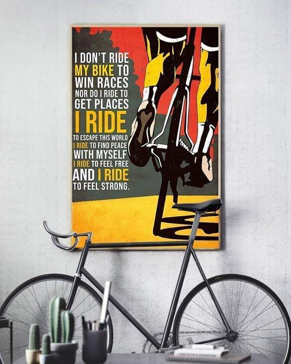 I Dont Ride My Bike To Win Race I Ride To Escape World Find Peace