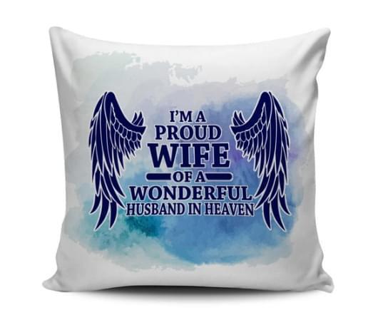 Im Proud Wife Of Wonderful Husband In Heaven Wings Pillow