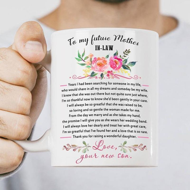 To My Future Mother-in-law Thank You For Raising A Wonderful Daughter Mothers Day Gift White Mug