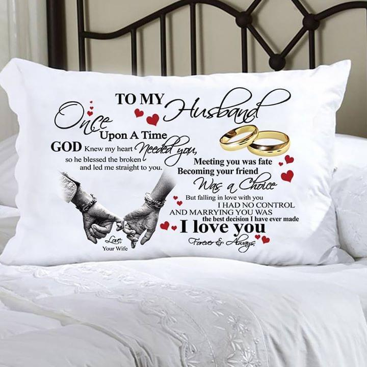 To My Husband Once Upon A Time God Knew My Heart Needed You I Love You Forever And Always Wedding Ring Valentine Pillow