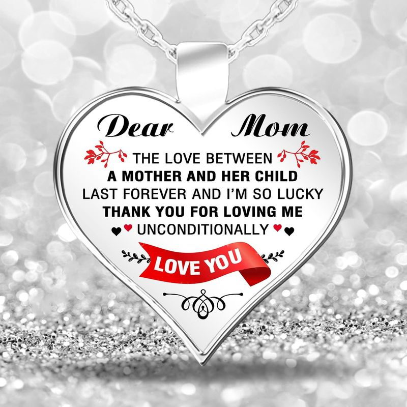 Dear Mom Thank You For Loving Me Unconditionally I Love You 18-22 Necklace Heart Stainless