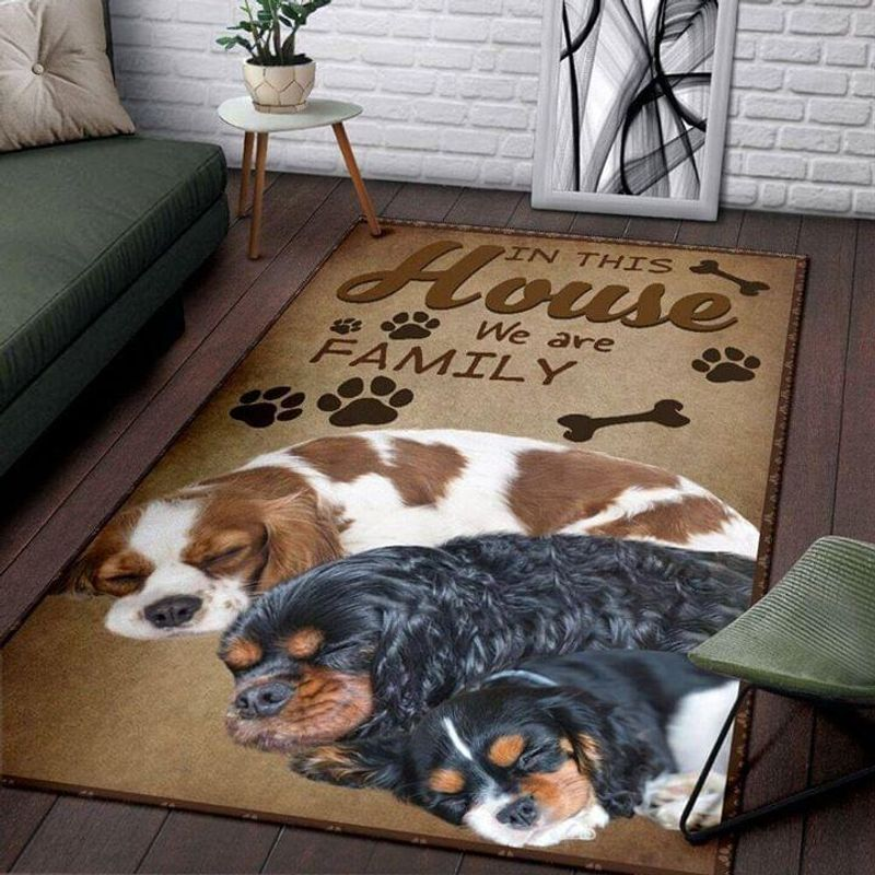 Cavalier King Charles Spaniel In This House We Are Family Area Rug