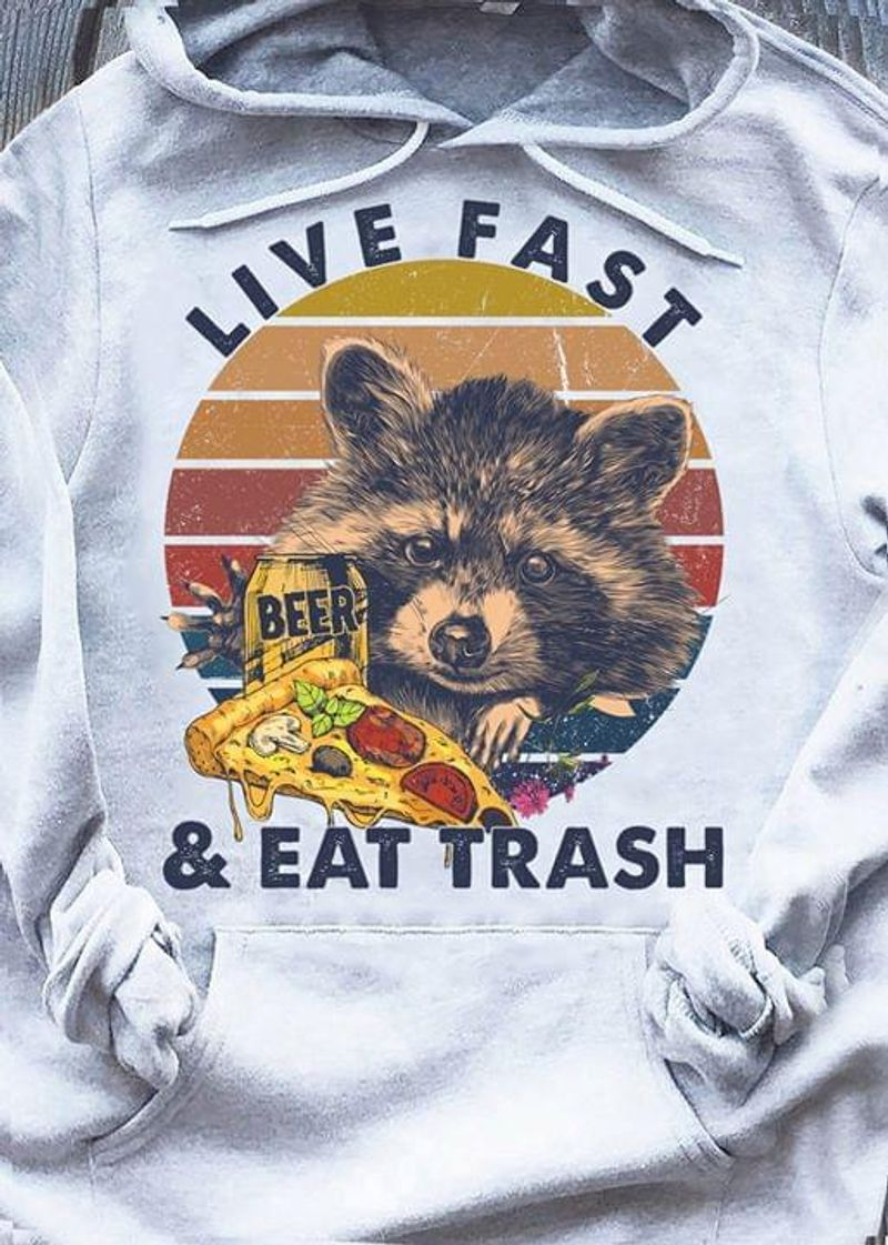 Raccoon Live Fast & Eat Trash Hoodie S-5xl Mens And Women Clothing