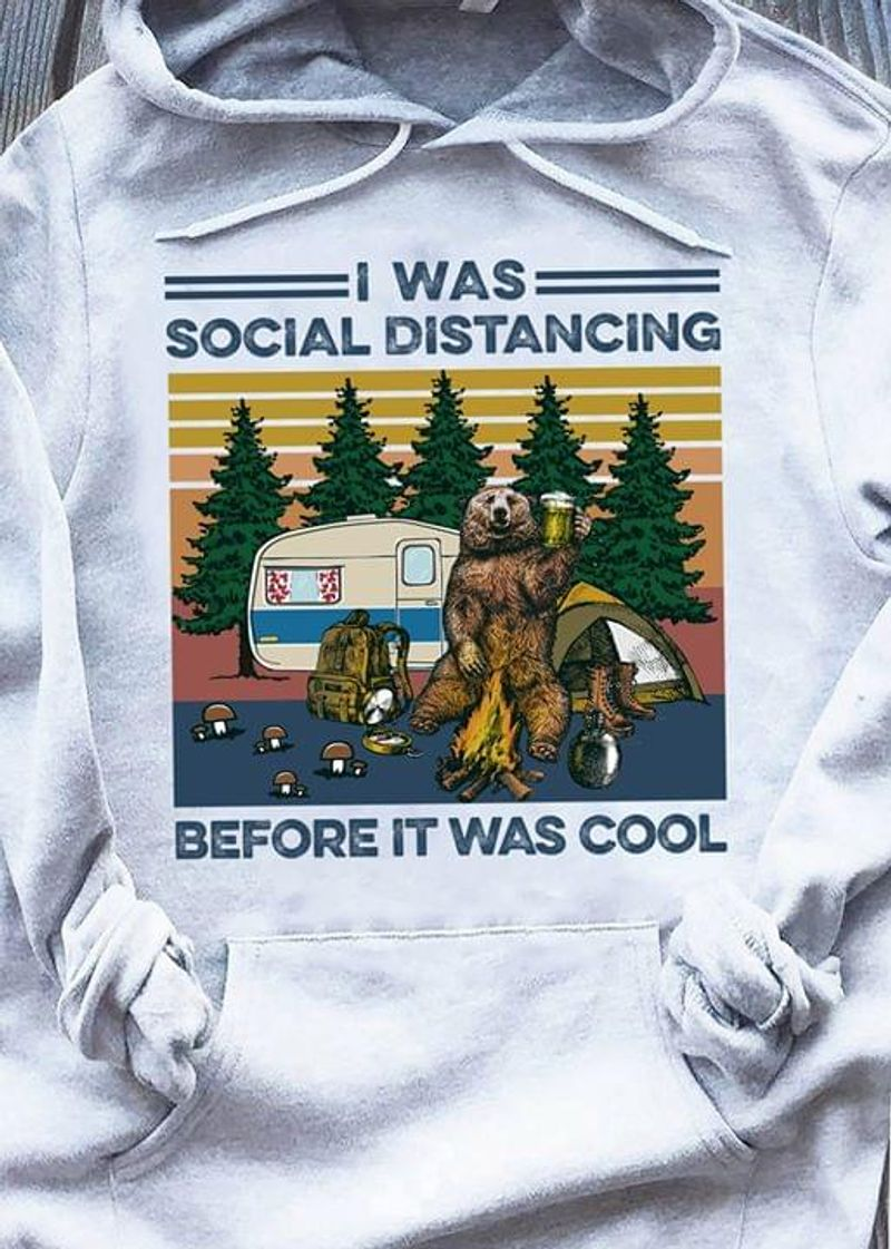 Bear Campfire I Was Social Distancing Before It Was Cool Vintage Hoodie S-5xl Mens And Women Clothing