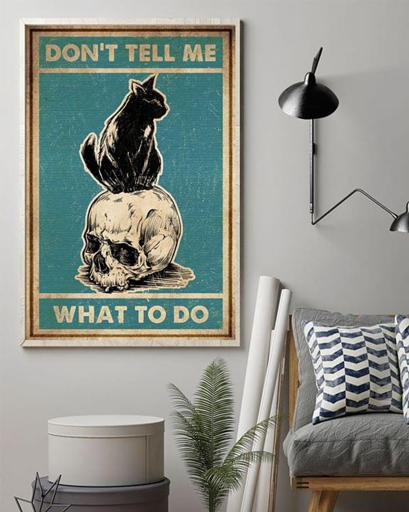 Black Cat Skull Dont Tell Me What To Do Poster No Frame/ Framed Canvas Wall Decor