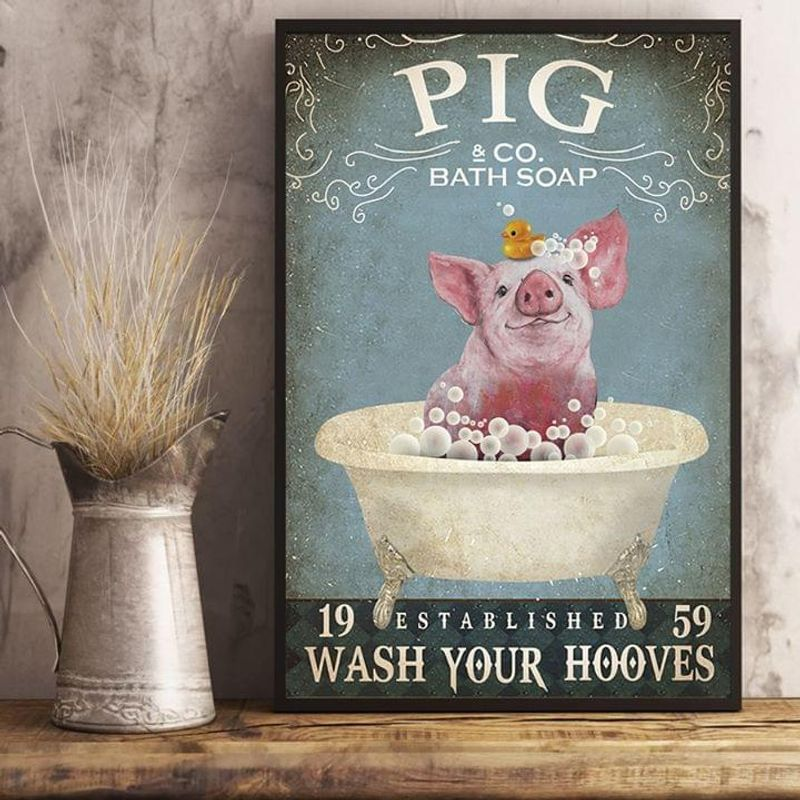 Pig & Co. Bath Soap Wash Your Hooves Poster No Frame/ Framed Canvas Wall Decor