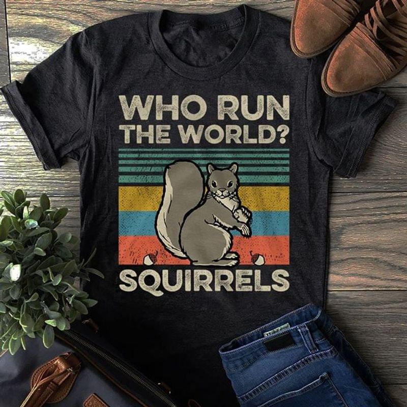 Squirrel Who Run The World Vintage T Shirt S-6xl Mens And Women Clothing