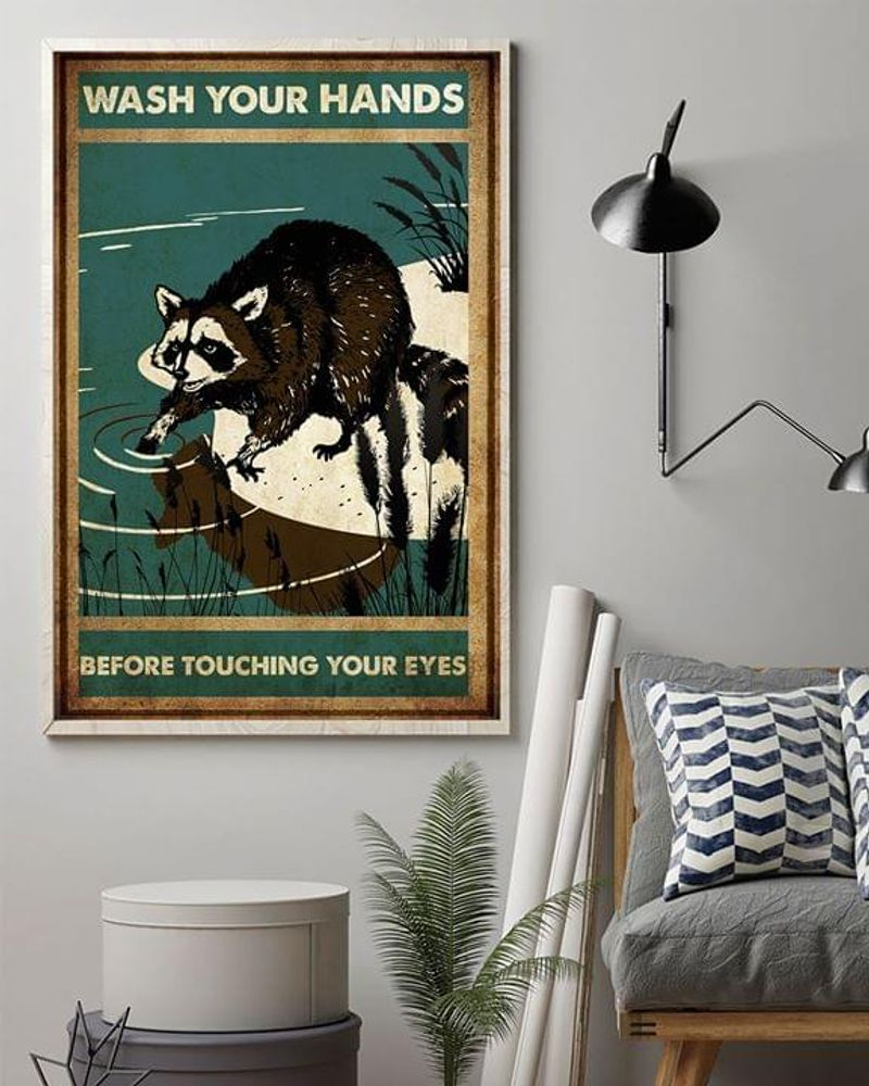 Raccoon Wash Your Hands Before Touching Your Eyes Poster No Frame/ Framed Canvas Wall Decor