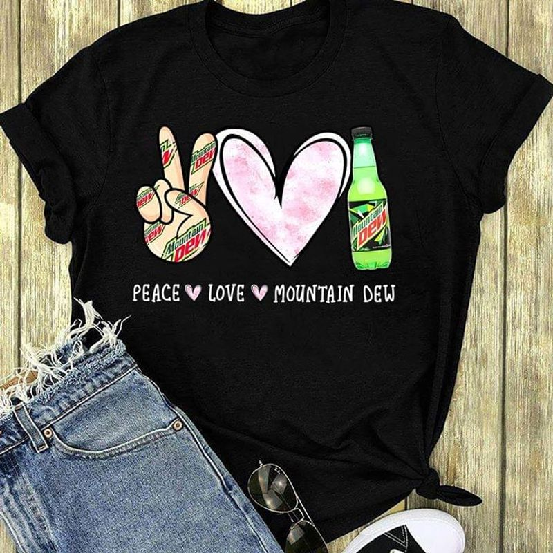 Peace Love Mountain Dew T Shirt S-6xl Mens And Women Clothing
