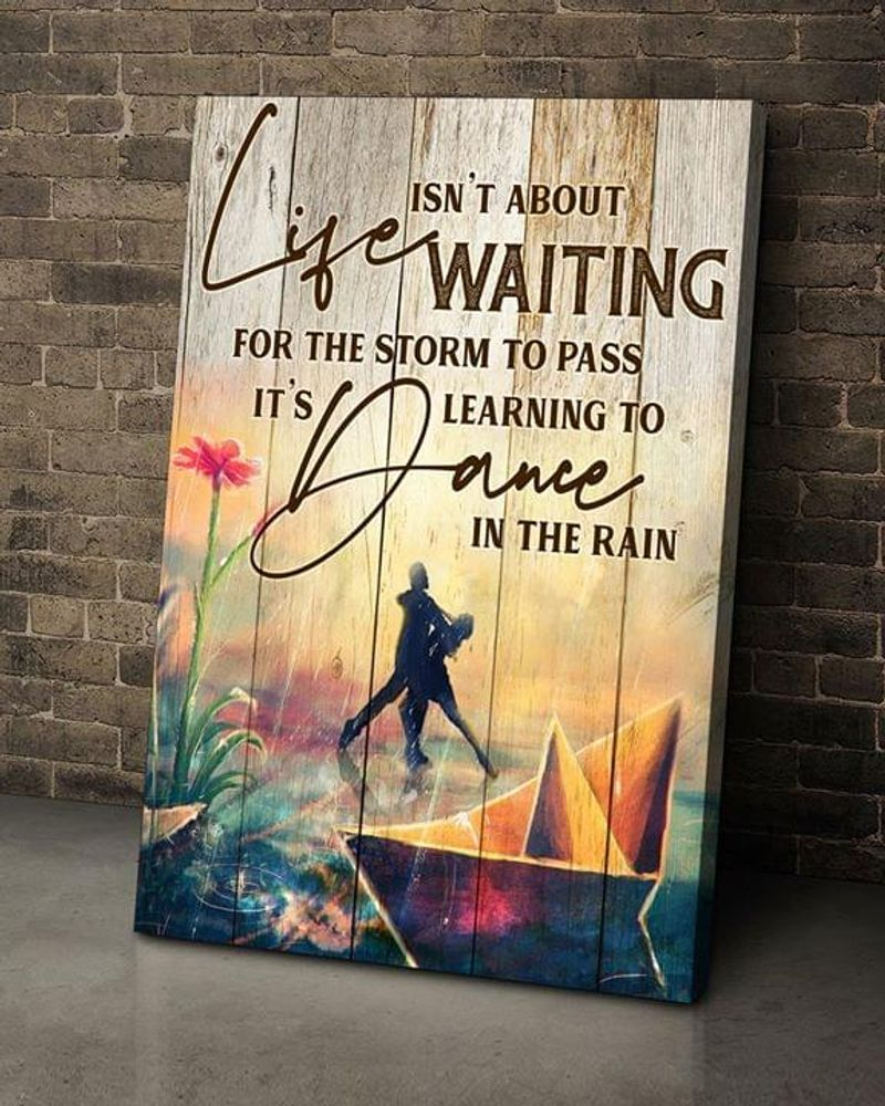 Its Learning To Dance In The Rain Poster No Frame/ Framed Canvas Wall Decor