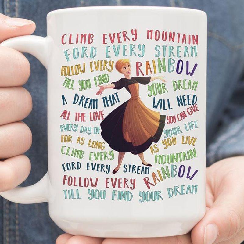 Sound Of Music Climb Every Mountain Mug White Ceramic 11oz 15oz Coffee Tea Cup