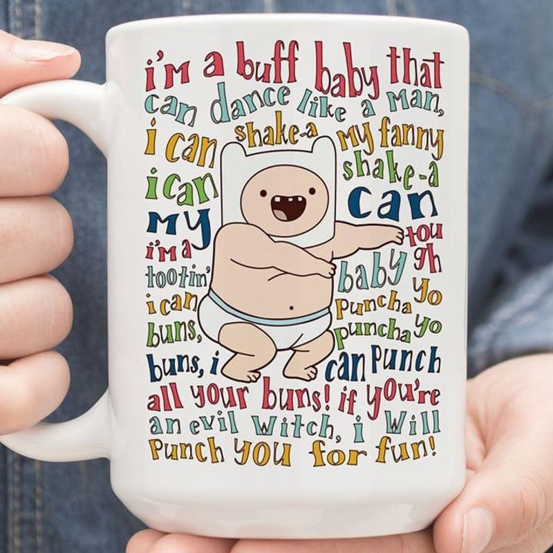 Adventure Time Im A Buff Baby That Can Dance Mug White Ceramic 11oz 15oz Coffee Tea Cup