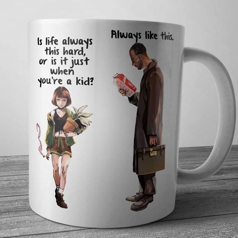 L?on The Professional Is Life Always This Hard Mug White Ceramic 11oz 15oz Coffee Tea Cup
