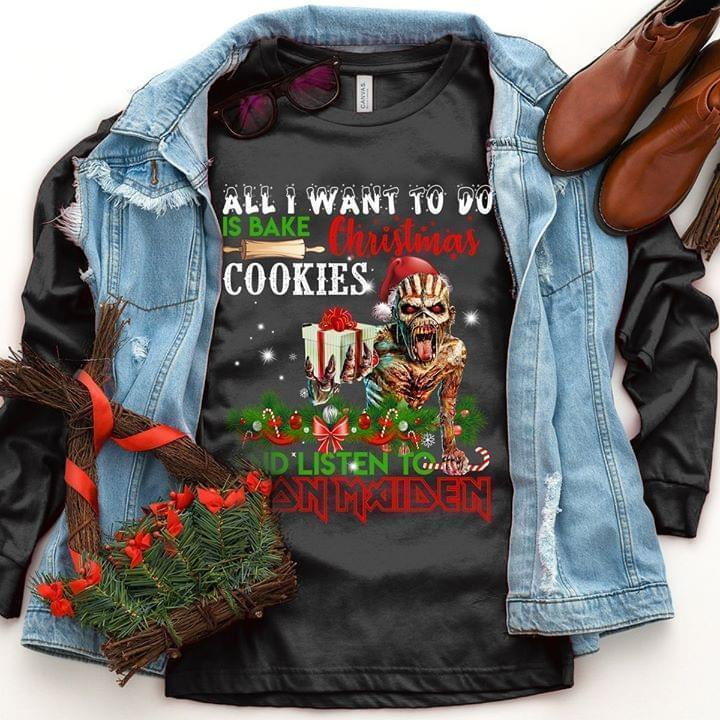 All I To Do Is Bake Christmas Cookies And Listen To Iron Maiden Fan Sweatshirt Qfo