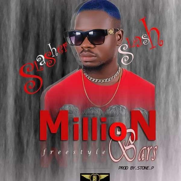 SLASHER SLASH Million Bars Freestyle...