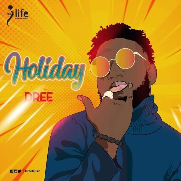 Dree - Holiday