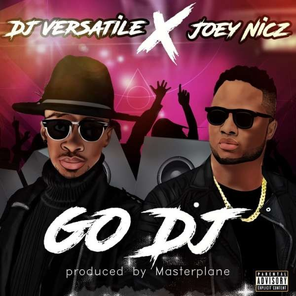 DJ Versatile feat. Joey Nicz - Go Dj